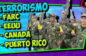 Las FARC, EEUU, CANADÁ – Curiosidades del terrorismo 3