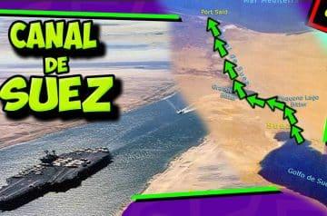 El CANAL de SUEZ – ¿Por qué todos lo quieren?